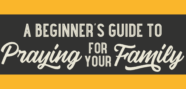 A_Beginners_Guide_to_Praying_for_Your_Family