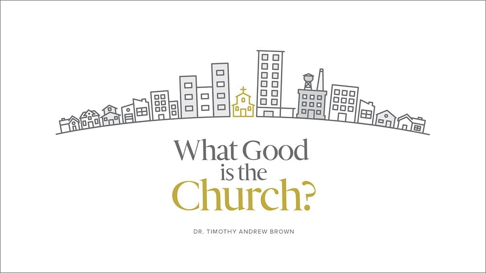 What Good is The Church